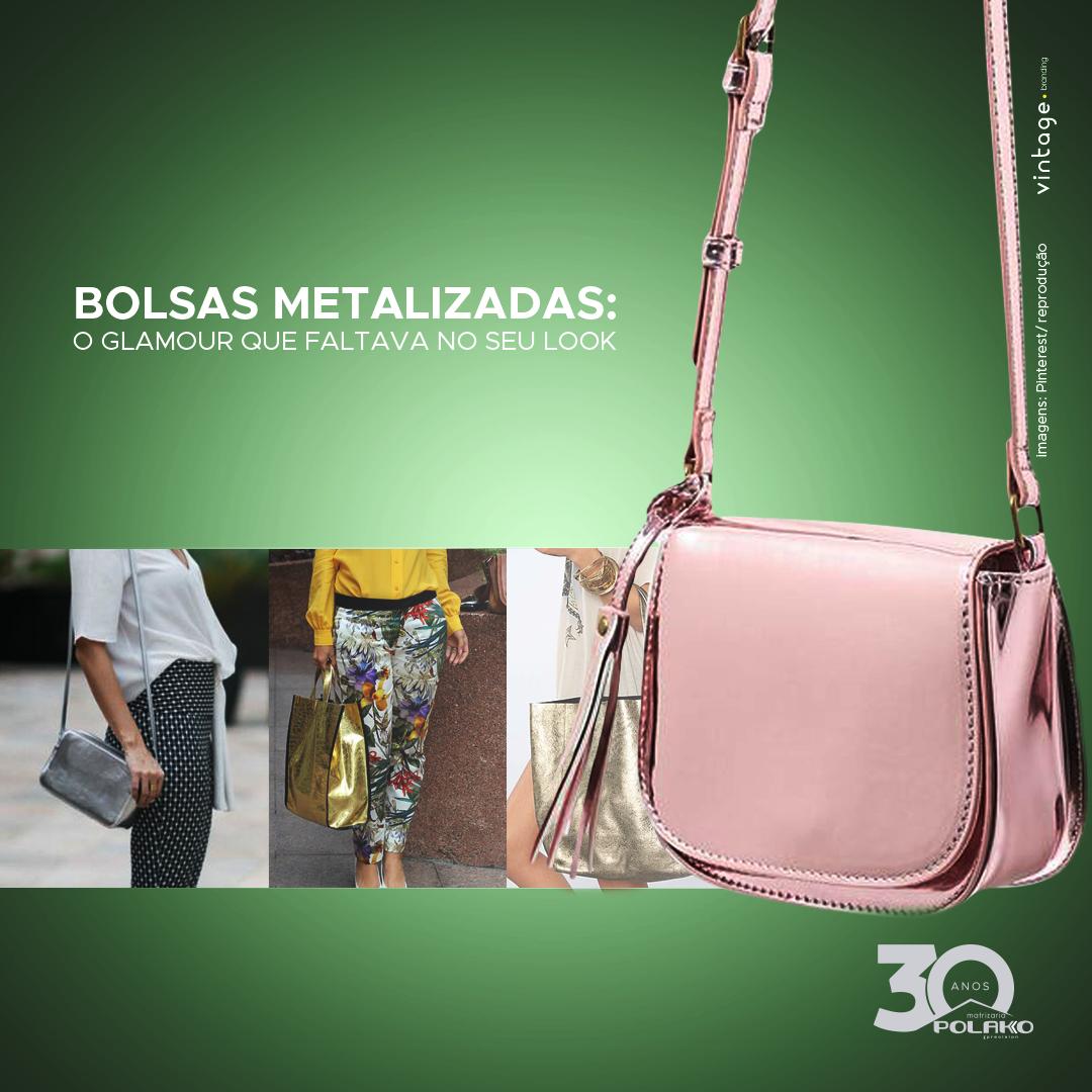 8f1141339 Bolsas metalizadas: o glamour que faltava no seu look! - Polako